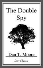 The Double Spy by Dan T. Moore