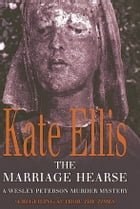 The Marriage Hearse: Number 10 in series by Kate Ellis