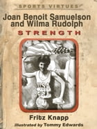 Joan Benoit Samuelson and Wilma Rudolph: Strength by Fritz Knapp