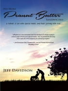 No More Peanut Butter Sandwiches: A father, a son with special needs, and their journey with God by Jeff Davidson