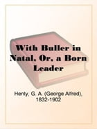 With Buller In Natal by G. A. Henty