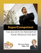 SuperCompetent: The Six Keys to Perform at Your Productive Best by Laura Stack