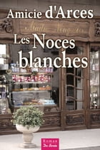 Les Noces Blanches by Amicie d'Arces