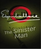 The Sinister Man by Edgar Wallace