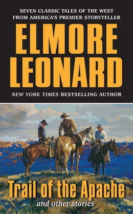 Book Trail of the Apache and Other Stories by Elmore Leonard