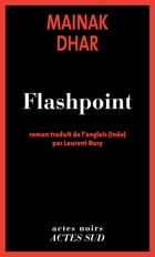 Flashpoint by Mainak Dhar