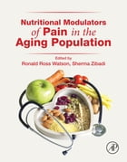 Nutritional Modulators of Pain in the Aging Population by Ronald Ross Watson