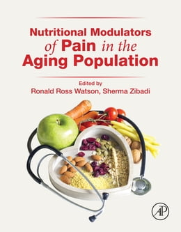 Book Nutritional Modulators of Pain in the Aging Population by Ronald Ross Watson