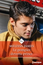 Le pompier devenu prince by Melissa James