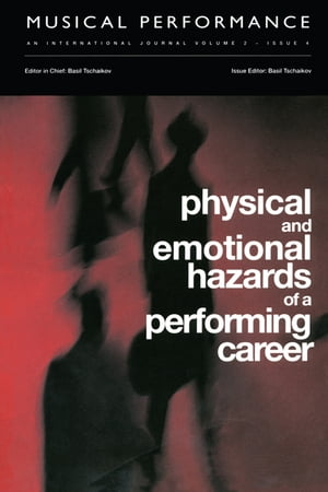 Physical and Emotional Hazards of a Performing Career A special issue of the journal Musical Performance.