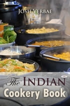 The Indian Cookery Book by Josh Verbae