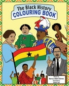 The Black History Colouring Book: Volume 1 by Marcus Albert-Steven