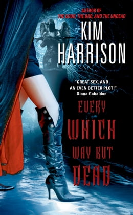 Book Every Which Way But Dead by Kim Harrison
