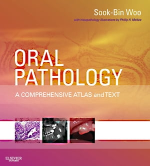 Oral Pathology A Comprehensive Atlas and Text