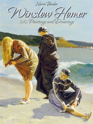 Winslow Homer: 160 Paintings and Drawings