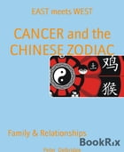CANCER and the CHINESE ZODIAC: EAST meets WEST by Peter Delbridge