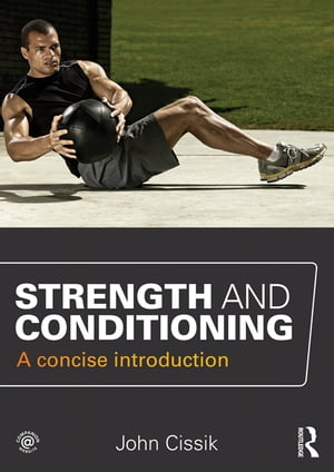 Strength and Conditioning A concise introduction