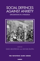 Social Defences Against Anxiety: Explorations in a Paradigm