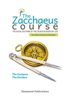 The Zacchaeus Course: The social doctrine of the church in everyday life by Pierre-Yves Gomez