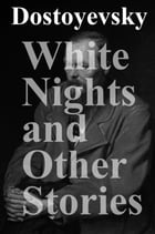 White Nights and Other Stories by Constance Garnett