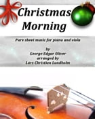 Christmas Morning Pure sheet music for piano and viola by George Edgar Oliver arranged by Lars Christian Lundholm by Pure Sheet music
