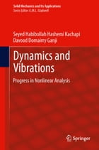 Dynamics and Vibrations: Progress in Nonlinear Analysis