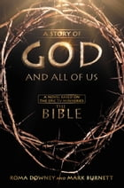 "A Story of God and All of Us: A Novel Based on the Epic TV Miniseries ""The Bible"""