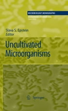 Uncultivated Microorganisms by Slava S. Epstein