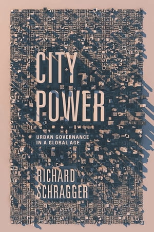 City Power Urban Governance in a Global Age