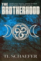 The Brotherhood: Mariposa, #2 by TL Schaefer