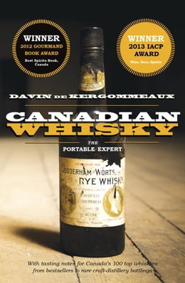 Book Canadian Whisky: The Portable Expert by Davin de Kergommeaux