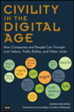 Book Civility in the Digital Age: How Companies and People Can Triumph over Haters, Trolls, Bullies and… by Andrea Weckerle