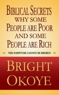 9789785467024 - Bright Okoye: Biblical Secrets why Some People are Poor and Some People are Rich - Book
