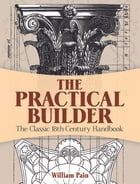 The Practical Builder by William Pain