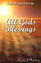 All God's Blessings: Faith Through Adversity