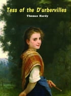 Tess of d'Urbervilles: The Pure Woman by Thomas Hardy