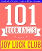 Joy Luck Club - 101 Amazingly True Facts You Didn't Know: Fun Facts and Trivia Tidbits Quiz Game Books by G Whiz