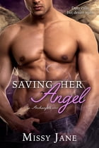 Saving Her Angel by Missy Jane