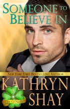 Someone To Believe In: Book 1 by Kathryn Shay