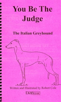 YOU BE THE JUDGE - THE ITALIAN GREYHOUND