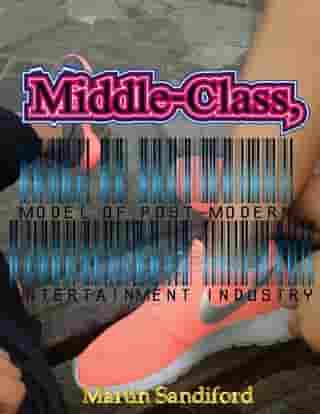 Middle-Class, Model of Post-Modern Entertainment Industry