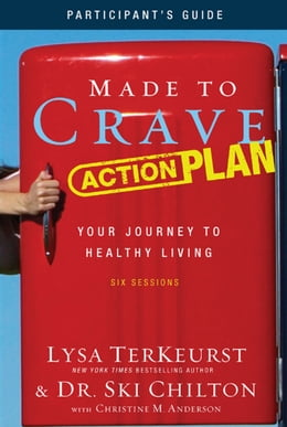 Book Made to Crave Action Plan Participant's Guide: Your Journey to Healthy Living by Lysa TerKeurst