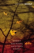questions about the self in virginia woolfs street haunting