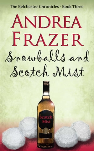 Snowballs and Scotch Mist by Andrea Frazer