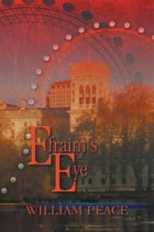 Efraim's Eye by William Peace