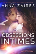 Obsessions Intimes (Les Chroniques Krinar: Volume 2) by Anna Zaires