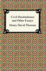 Civil Disobedience and Other Essays (The Collected Essays of Henry David Thoreau) Cover Image