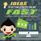 Getting Started Online Fast by Anonymous