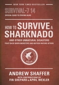 How to Survive a Sharknado and Other Unnatural Disasters 098e5ced-83eb-4f41-a2e5-186cab8f8333