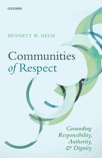 Communities of Respect: Grounding Responsibility, Authority, and Dignity